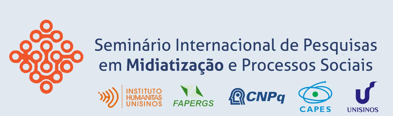Seminário Internacional de Pesquisas em Midiatização e Processos Sociais